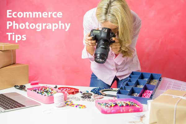 Ecommerce photography tips